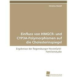Einfluss von HMGCR- und CYP3A-Polymorphismen auf die Cholesterinspiegel: Ergebnisse der Regensburger Herzinfarkt-Familienstudie
