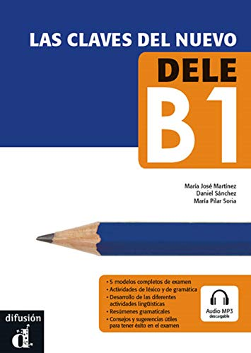 Las Claves Del Nuevo Dele B1 [Lingua spagnola]: libro del alumno + CD