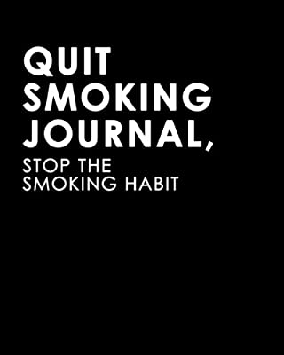 Quit Smoking Journal, Stop the Smoking Habit: A Journal to Help You Quit Smoking by CreateSpace Independent Publishing Platform