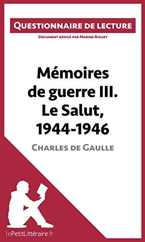 Mémoires de guerre III. Le Salut, 1944-...