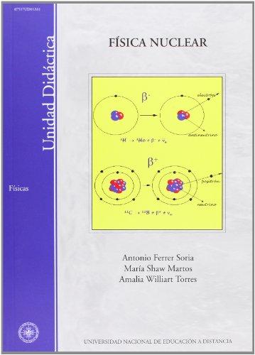 Física Nuclear (UNIDAD DIDÁCTICA) por Antonio FERRER SORIA