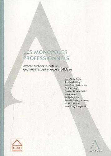 Les monopoles professionnels : Avocat, architecte, notaire, géomètre-expert et expert judiciaire