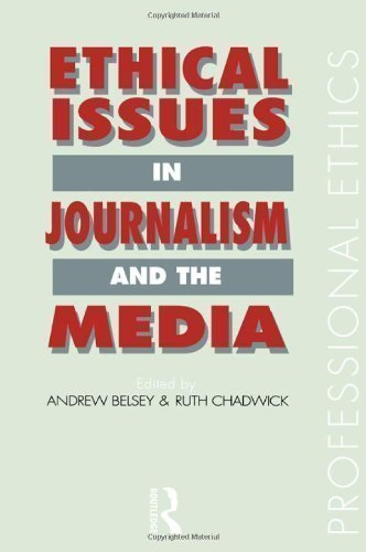 Ethical Issues in Journalism and the Media (Professional Ethics) published by Routledge (1992)