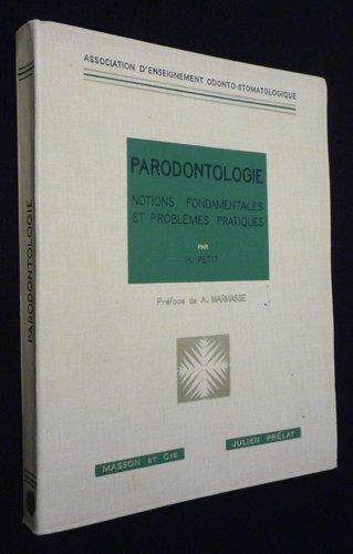 Parodontologie : notions fondamentales et problèmes pratiques