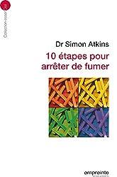 10 étapes pour arrêter de fumer (Essenciel) (French Edition)