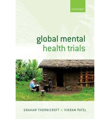 [(Global Mental Health Trials)] [ Edited by Graham Thornicroft, Edited by Vikram Patel ] [August, 2014]