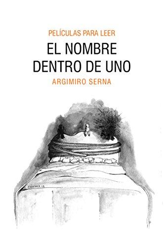 El nombre dentro de uno: Películas para Leer (Crónicas de Whilly) por Argimiro Serna