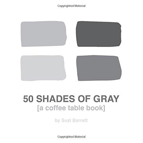 50 Shades Of Gray A Coffee Table Book Pdf Kindle Tivolitevfik