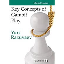 KEY CONCEPTS OF GAMBIT PLAY (Chess Classics)