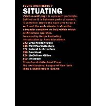 Situating: Greg Kochanowski, Roewuarchitecture, Lateral Architecture, Dan Hisel, Linoldhamoffice, Interboro (Young Architects)