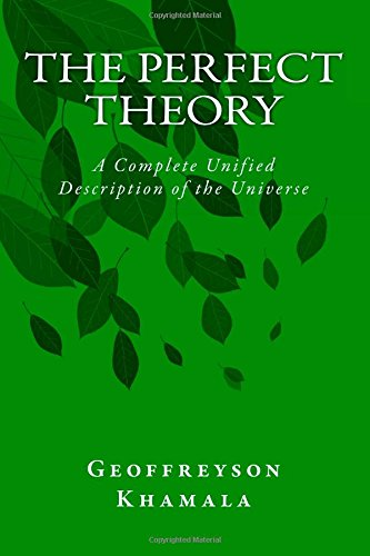 The Perfect Theory: A Complete Unified Description of the Universe