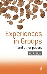 Experiences in Groups and Other Papers (Social Science Paperbacks) by Wilfred R. Bion (1968-11-05)