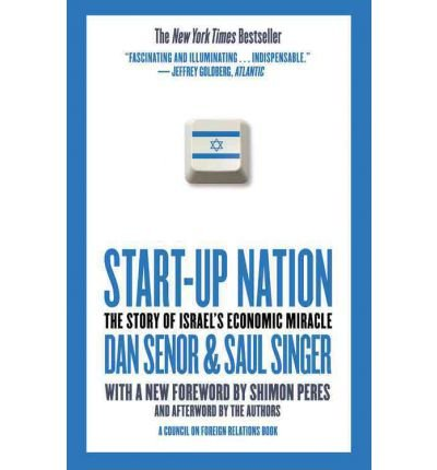 [(Start-Up Nation: The Story of Israel's Economic Miracle)] [Author: Dan Senor] published on (September, 2011)