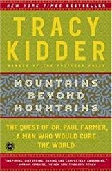 Mountains Beyond Mountains - The Quest Of Dr. Paul Farmer, A Man Who Would Cure The World - Book Club Edition by Tracy Kidder (2003-08-02)