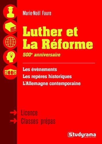Luther et la Reforme (1483-1555) par Marie Noëlle Faure