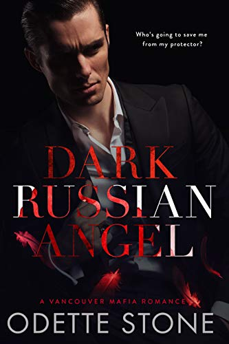Dark Russian Angel (A Vancouver Mafia Romance) (English Edition)