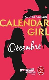 Calendar Girl, tome 12 : Décembre par Audrey Carlan