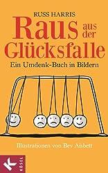 Raus aus der Glücksfalle: Ein Umdenk-Buch in Bildern Illustrationen von Bev Aisbett (German Edition)