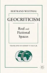 Geocriticism: Real and Fictional Spaces