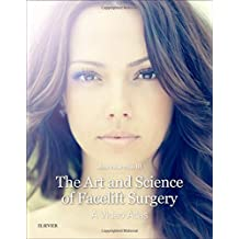 The Art and Science of Facelift Surgery: A Video Atlas, 1e
