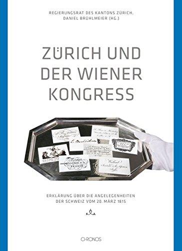 Zürich und der Wiener Kongress: Erklärung über die Angelegenheiten der Schweiz vom 20. März 1815