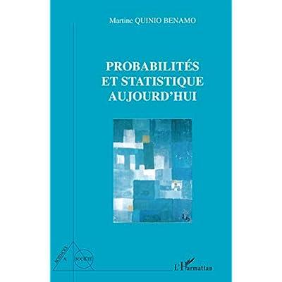 Probabilités et statistique aujourd'hui: (2e édition 2008)