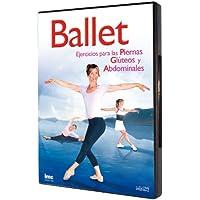 Ballet: Ejercicios para las Piernas, Glúteos y Abdominales