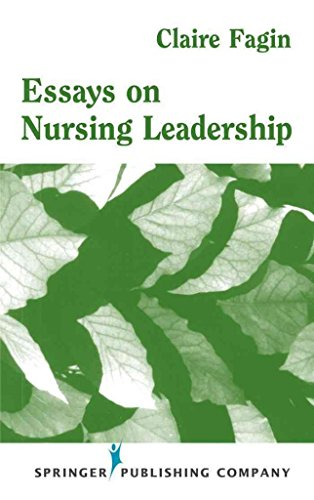 essays-on-nursing-leadership-edited-by-claire-fagin-published-on-september-2000