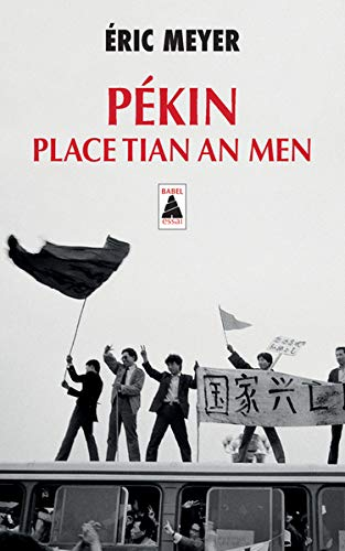 Pékin, place Tian an Men : 15 avril - 24 juin 1989 par  (Poche - Mar 13, 2019)