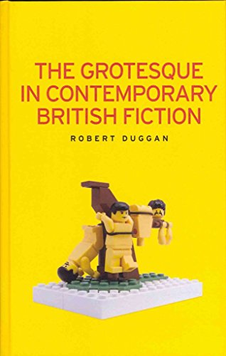 [The Grotesque in Contemporary British Fiction] (By: Robert Duggan) [published: November, 2013]