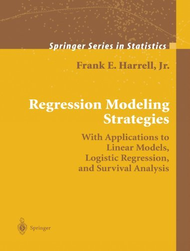 Regression Modeling Strategies: With Applications to Linear Models, Logistic Regression, and Survival Analysis (Springer Series in Statistics) by Frank E. Harrell Jr. (2001-06-15)