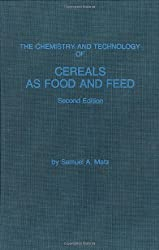 The Chemistry and Technology of Cereals As Food and Feed