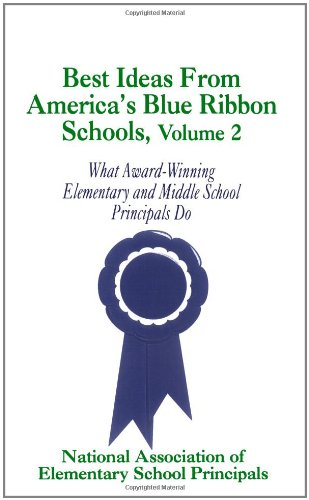 Best Ideas From America's Blue Ribbon Schools, Volume 2: What Award-Winning Elementary and Middle School Principals Do: v. 2