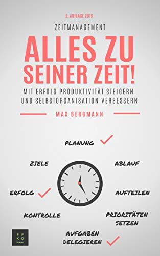 Kurze Kurzanleitung (Zeitmanagement: Mit Erfolg Produktivität steigern und Selbstorganisation verbessern)