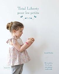 Total liberty pour les petits : 26 modèles 2 à 6 ans avec patrons à taille réelle