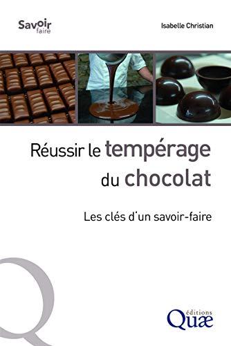 Réussir le tempérage du chocolat: Les clés d'un savoir-faire par Isabelle Christian