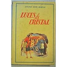 LUCES DE CRISTAL. Novela.