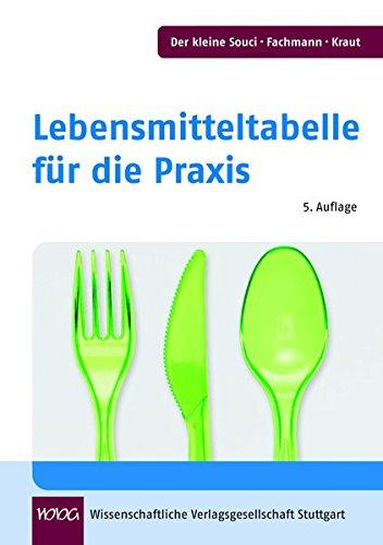 Der kleine Souci/Fachmann/Kraut. Lebensmitteltabelle für die Praxis