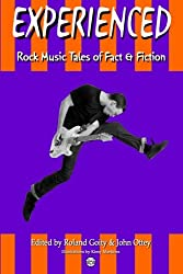 Experienced: Rock Music Tales of Fact and Fiction