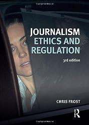 Journalism Ethics and Regulation (Longman Practical Journalism)