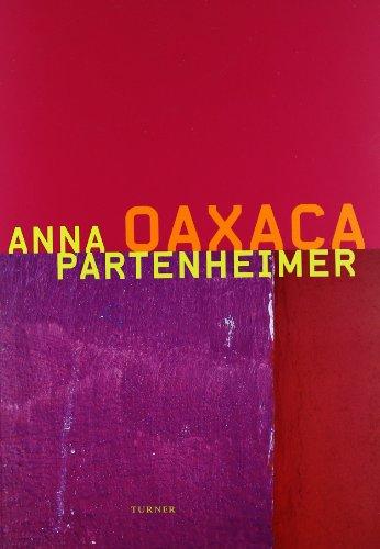 Anna Partenheimer: Oaxaca (Artes Visuales Turner)