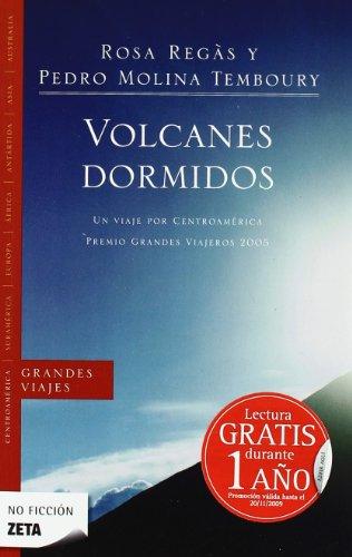 VOLCANES DORMIDOS: UN VIAJE POR CENTROAMERICA. PREMIO GRANDES VIAJEROS 2005 (BEST SELLER ZETA BOLSILLO) por Regas