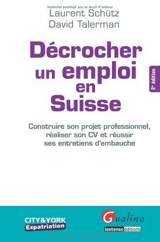 Dcrocher un emploi en Suisse