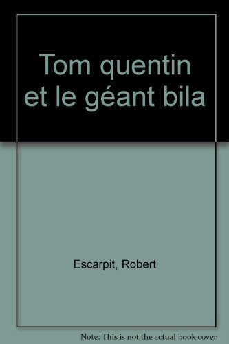 TOM QUENTIN ET LE GEANT BILA