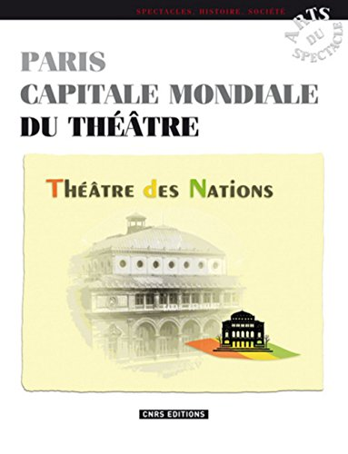 Paris capitale mondiale du théâtre par Odette Aslan