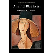 Pair of Blue Eyes (Wordsworth Classics) (Wordsworth Collection)
