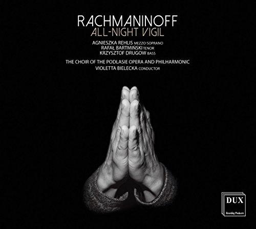 Preisvergleich Produktbild Rachmaninoff: All Night Vigil - Großes Abend- & Morgenlob Op.37