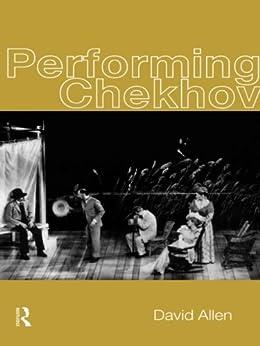 Performing Chekhov von [Allen, David]