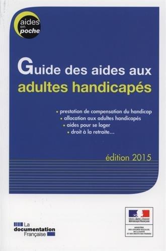 Guide des aides aux adultes handicapés - Edition 2015