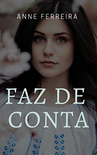 Faz de Conta... (Uma Família Incomum) (Portuguese Edition) por Anne  Ferreira